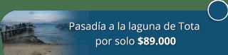 Secolttur S.A.S - Pasadía a la laguna de Tota por solo $89.000