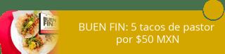 BUEN FIN: 5 tacos de pastor por $50 MXN - Tacos y Aguas La Corcholata