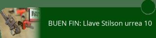 BUEN FIN: Llave Stilson urrea 10 - Comercializadora Danfe