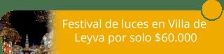 Festival de luces en Villa de Leyva por solo $60.000 - Viajes Luna y Fuego