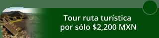 ¡Rompe la rutina! Tour ruta turística por sólo $2,200.00 MXN - Mextour México