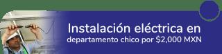 Instalación eléctrica en departamento chico por $2,000 MXN - Servicio de electricidad
