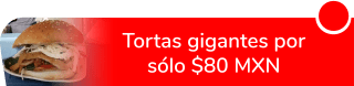 Tortas gigantes por sólo $80 MXN - Tortas Ramirez Vargas