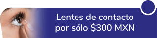 Lentes de Contacto $300 MXN. - Óptica Buenavista Garibaldi