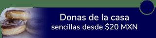 Donas de la casa sencillas desde $20 MXN - Oh Donas