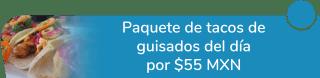 Paquete de tacos de guisados del día a sólo $55 MXN - Los Grillos