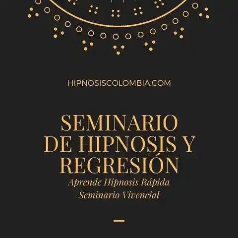 Seminario de Hipnosis y Regresión