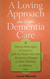 Book Cover with title: A Loving Approach to Dementia Care