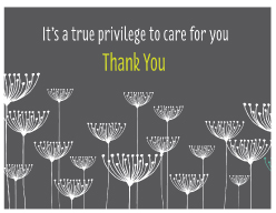 It's a true privilege to care for you