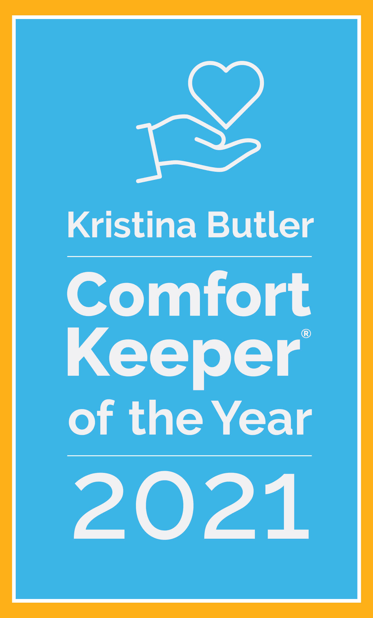 Graphic that says Kristina Butler - Comfort Keeper of the Year 2021