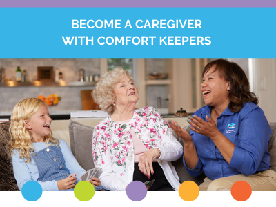 """Graphic that says """"Become a Caregiver with Comfort Keepers"""" and has a photo of a senior with her grand daughter and caregiver enjoying a nice conversation on the couch."""