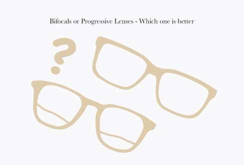 Bifocals or Progressive Lenses - Which One is Better?
