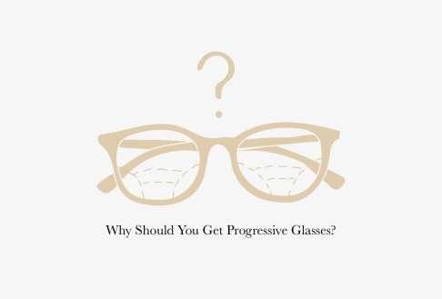 Why Should You Get Progressive Glasses?