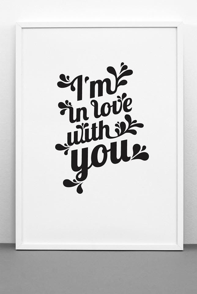 I'M IN LOVE WITH YOU print,One Must Dash,Prints & Artwork,font,illustration,poster,text,white