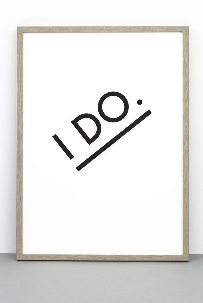 I DO print,One Must Dash,Prints & Artwork,font,text