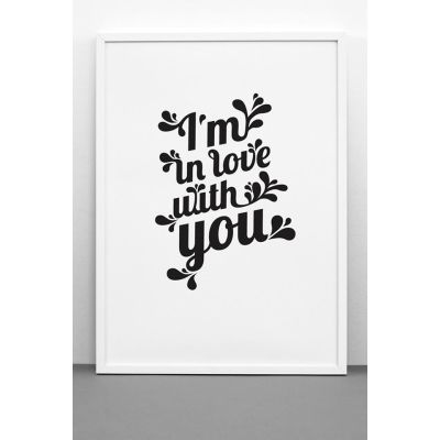 I'M IN LOVE WITH YOU print I'M IN LOVE WITH YOU print