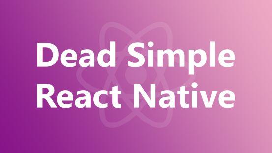 Dead Simple React Native thumbnail