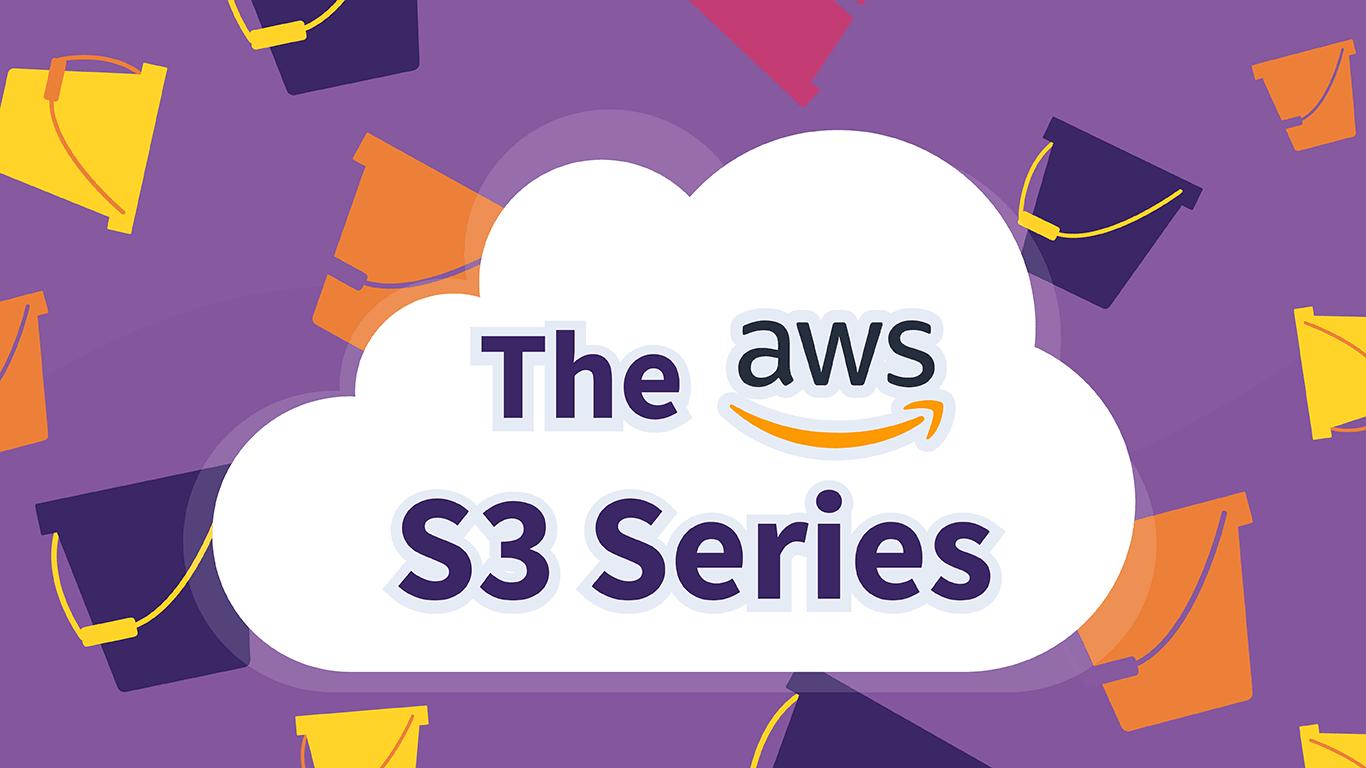 AWS S3 Series