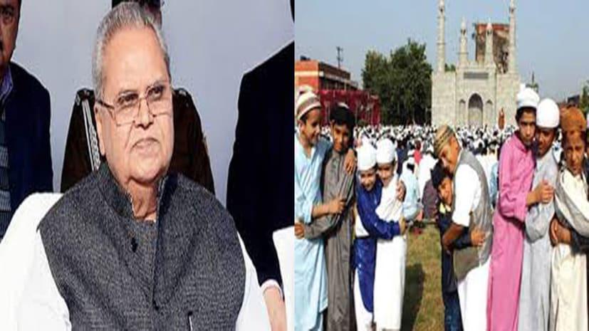 जम्मू-कश्मीर में सोमवार को धूमधाम से मनेगा ईद, किये जा रहे हैं खास इंतजाम : राज्यपाल