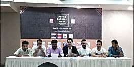 पटना में कल से होगा पटना फैशन वीक सीजन 4 का आयोजन, बॉलीवुड की जानी-मानी हस्तियाँ होंगी शामिल
