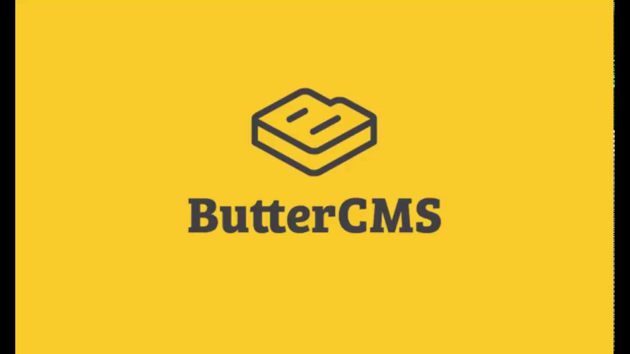 ButterCMS - Productivity Enhancements for Content Editors and Developers