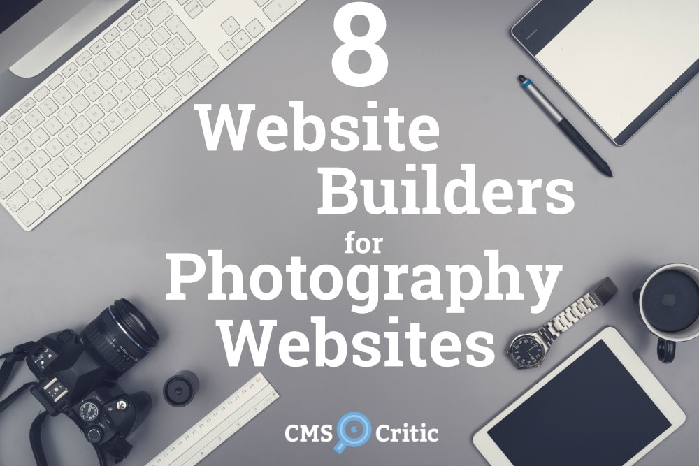 Top 8 Website Builders for Photography Websites