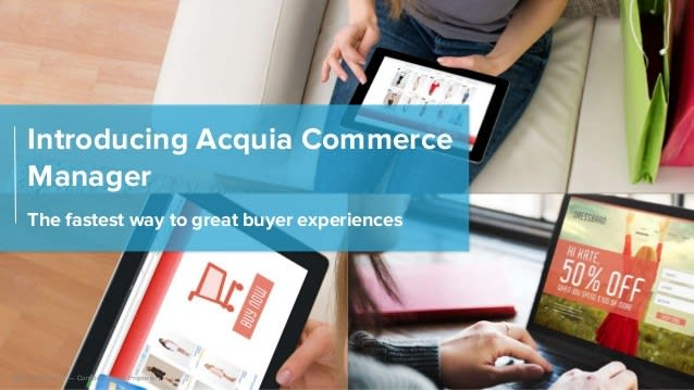 Acquia Commerce Manager Unlocks Beautiful Digital Storefronts for Magento Commerce