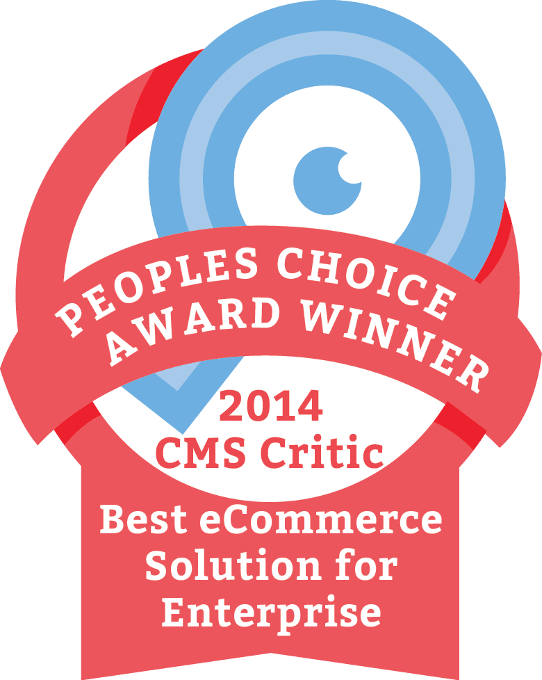 The Winner of the 2014 People's Choice CMS Award for  Best eCommerce Solution for Enterprise