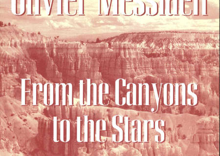 Olivier Messiaen, From the Canyons to the Stars