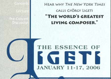 The Essence of Ligeti: January 11-17, 2006
