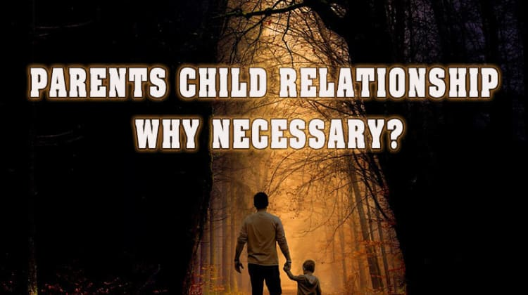 parent-and-child-relationship-why-necessary by Wilfred Atigbi