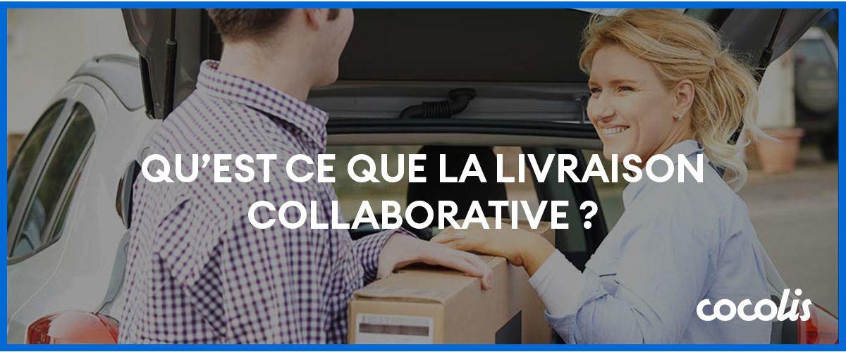 Qu'est ce que la livraison collaborative ?