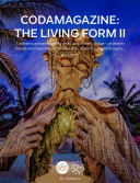 CODAmagazine: The Living Form II