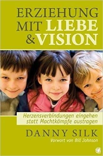 Erziehung mit Liebe & Vision