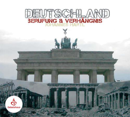 Deutschland - Berufung und Verhängnis
