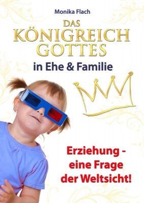 Das Königreich Gottes in Ehe und Familie
