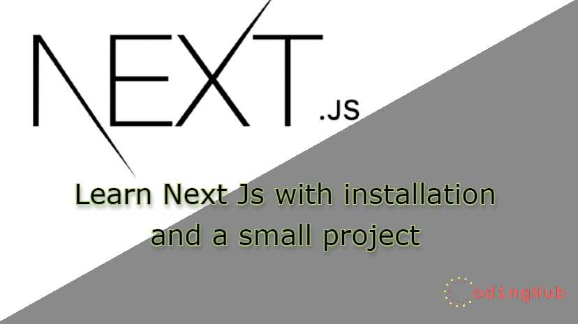 Learn Next Js with installation and a small project