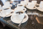Breakfast for Founders(起業家・起業志望の方のための朝食付き勉強会)