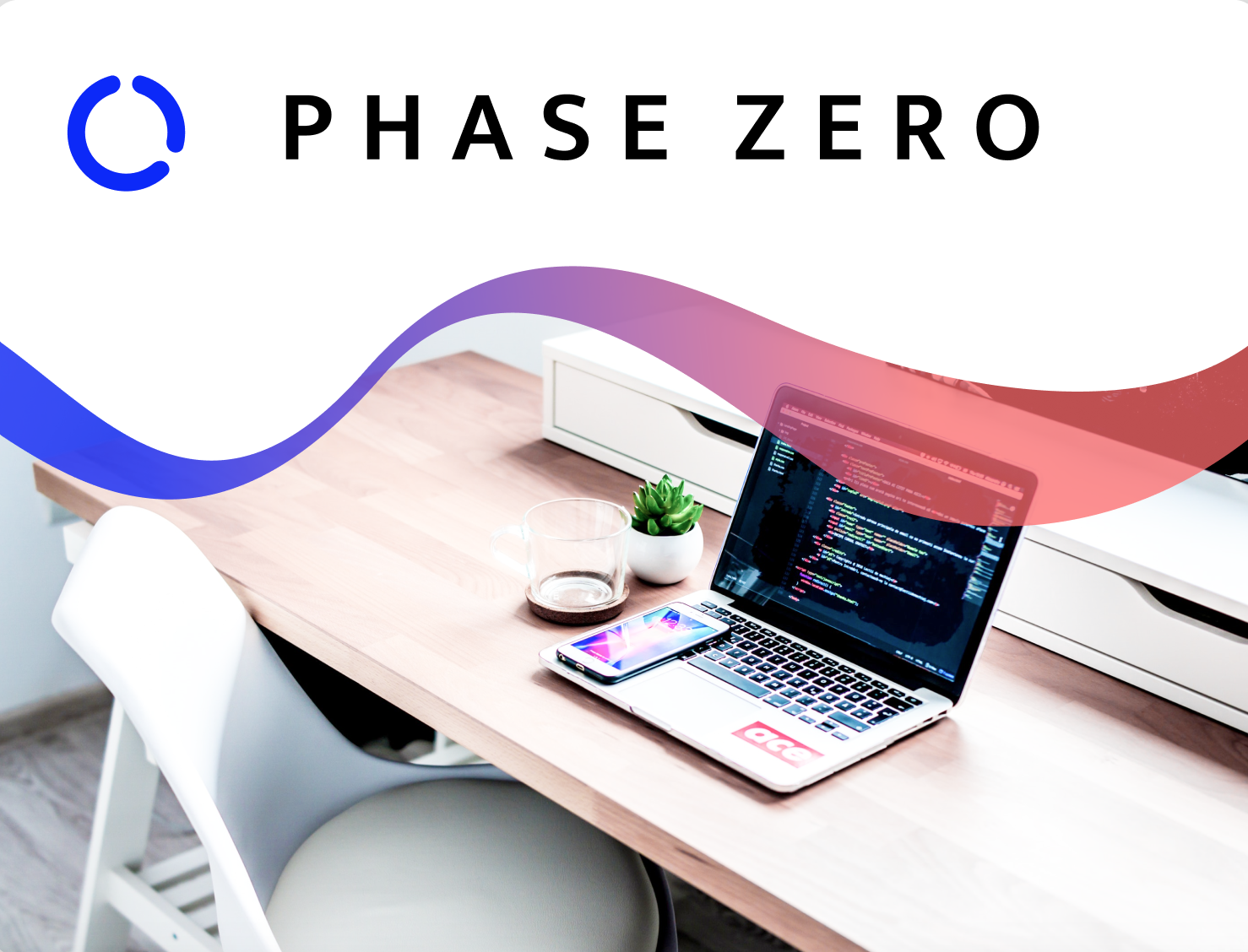 Phase Zero