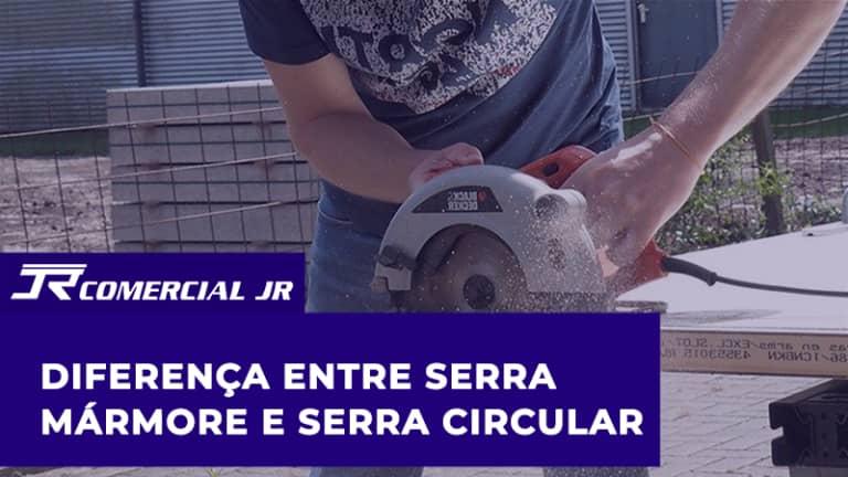 Diferença entre Serra Mármore e Serra Circular