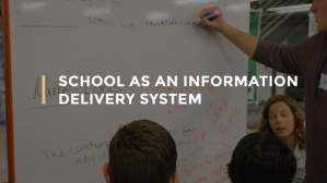 School as an information delivery system: over.