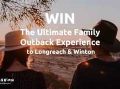 Win a Ultimate Family Outback Experience @ Longreach-Winton