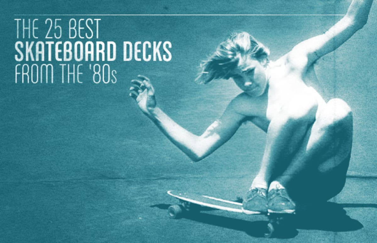 The 25 Best Skateboard Decks From 80s