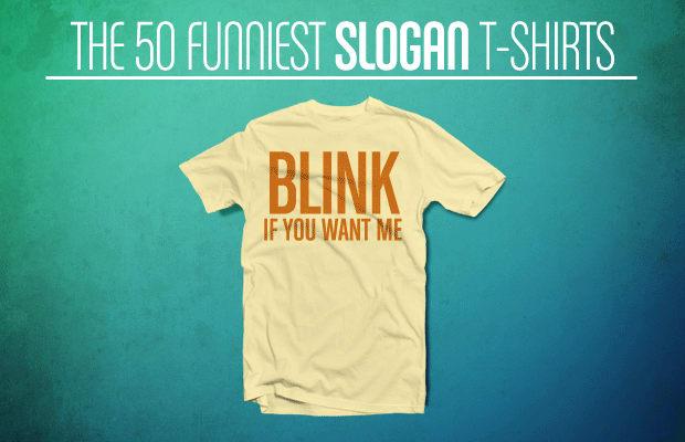 The 50 Funniest Slogan T-Shirts | Complex