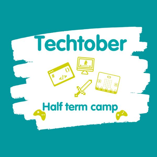 Techtober! (October half term camp)