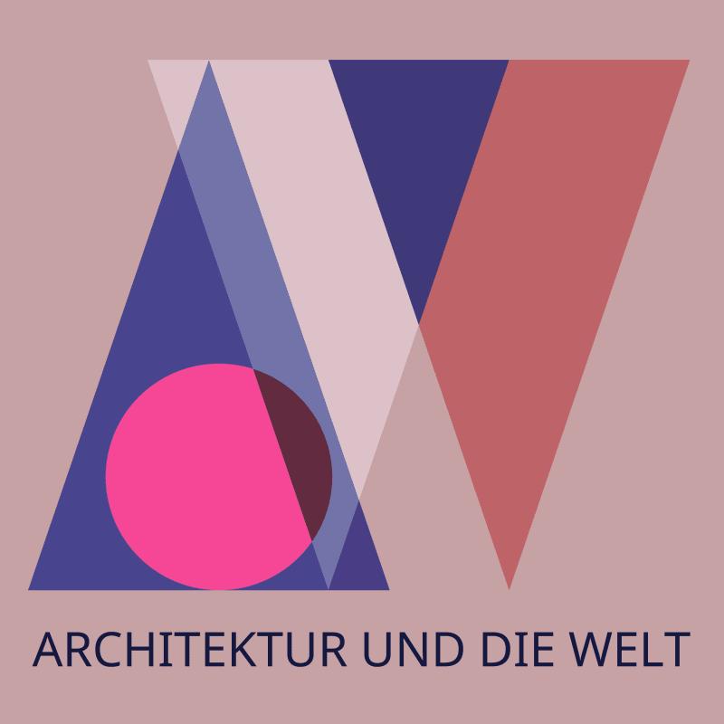 """2. """"Architektur und die Welt"""""""