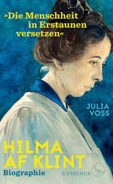 """Julia Voss hat eine umfassende Biografie über die schwedische Malerin, die ihrer Zeit weit voraus war, geschrieben: """"Hilma af Klint - 'Die Menschheit in Erstaunen versetzen'"""", S. Fischer, Frankfurt am Main 2020, 600 Seiten, 25 Euro."""