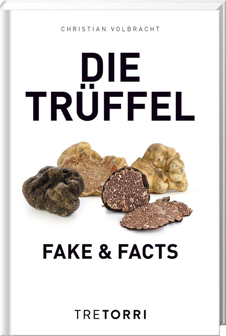"Christian Volbracht: ""Die Trüffel – Fake & Facts"", TreTorri"