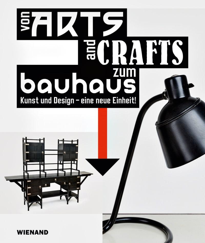 Von Arts and Crafts zum Bauhaus