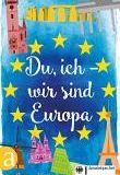 """""""Du, ich – wir sind Europa: Mit einem Vorwort von Eckart von Hirschhausen"""" von Diverse Autoren"""